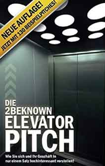 Die 2Beknown Elevator Pitch Methode
